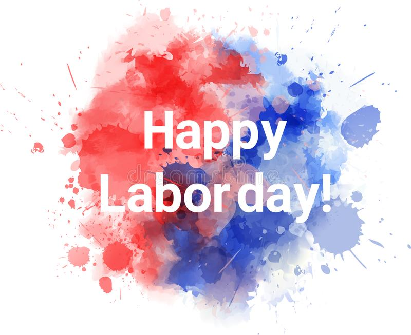 Happy Labor day watercolor splashes background royalty free illustration