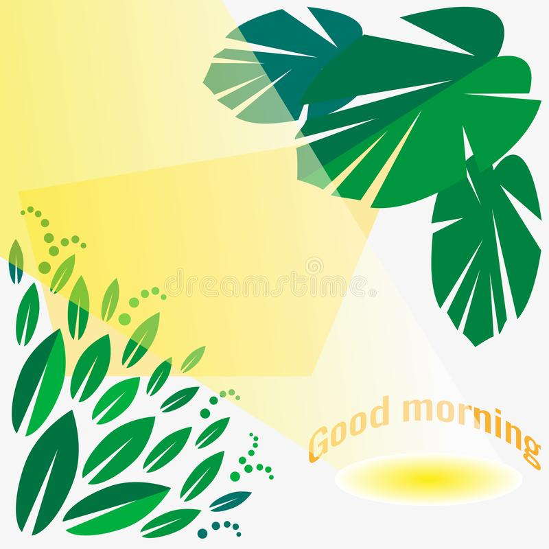 Happy light background for wishes with Good Morning. Exotic plants, large leaves, sunbeam, place for text. Vector illustration for posters, cards, web sites vector illustration