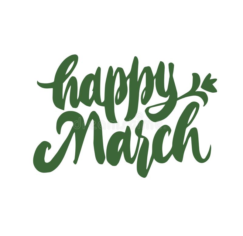 Happy March Hand drawn lettering. Calligraphy brush ink inscription with leave illustration. Beautiful and creative poscard design royalty free illustration
