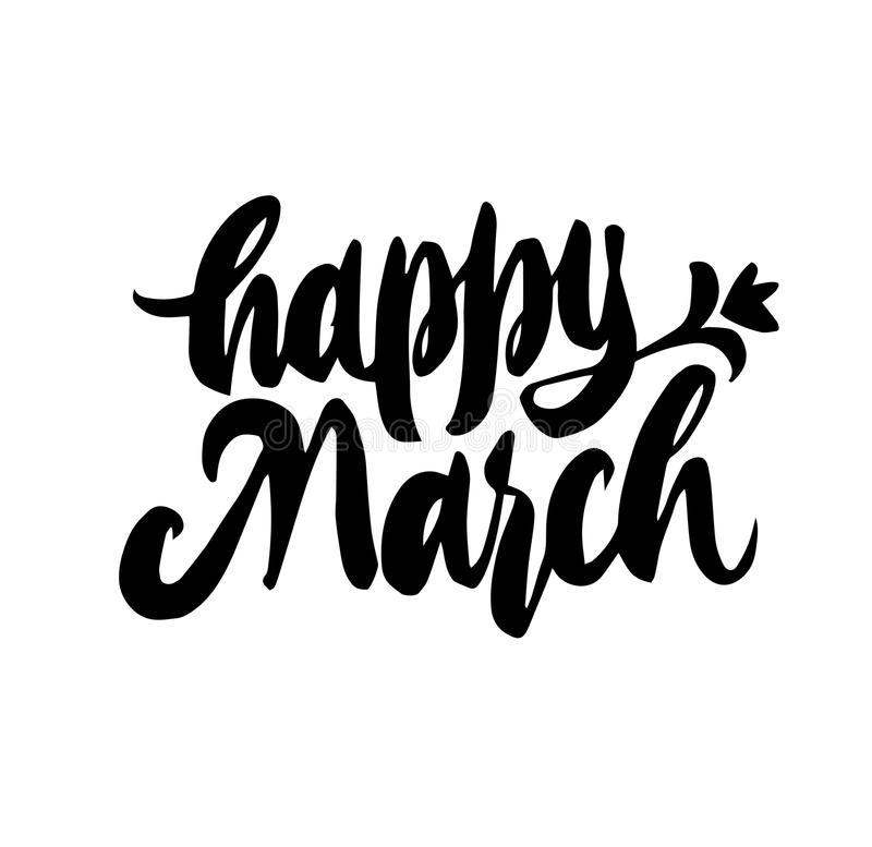 Happy March Hand drawn lettering. Calligraphy brush ink inscription with leave illustration. Beautiful and creative poscard design stock illustration