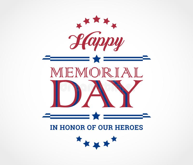 Happy Memorial Day background with text In Honor of Our Heroes -. Vector illustration - red blue white color royalty free illustration