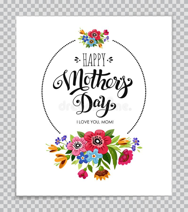 Happy Mother`s Day card on transparent background. Hand drawn lettering Happy Mother`s Day in round frame with flowers. Vector floral wreath with garden vector illustration