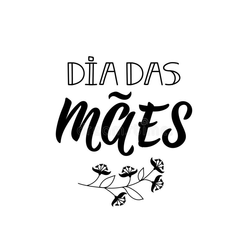 Happy Mother`s Day in Portuguese. Lettering. Ink illustration. Modern brush calligraphy. Dia das Maes. Dia das Maes. Lettering. Translation from Portuguese vector illustration