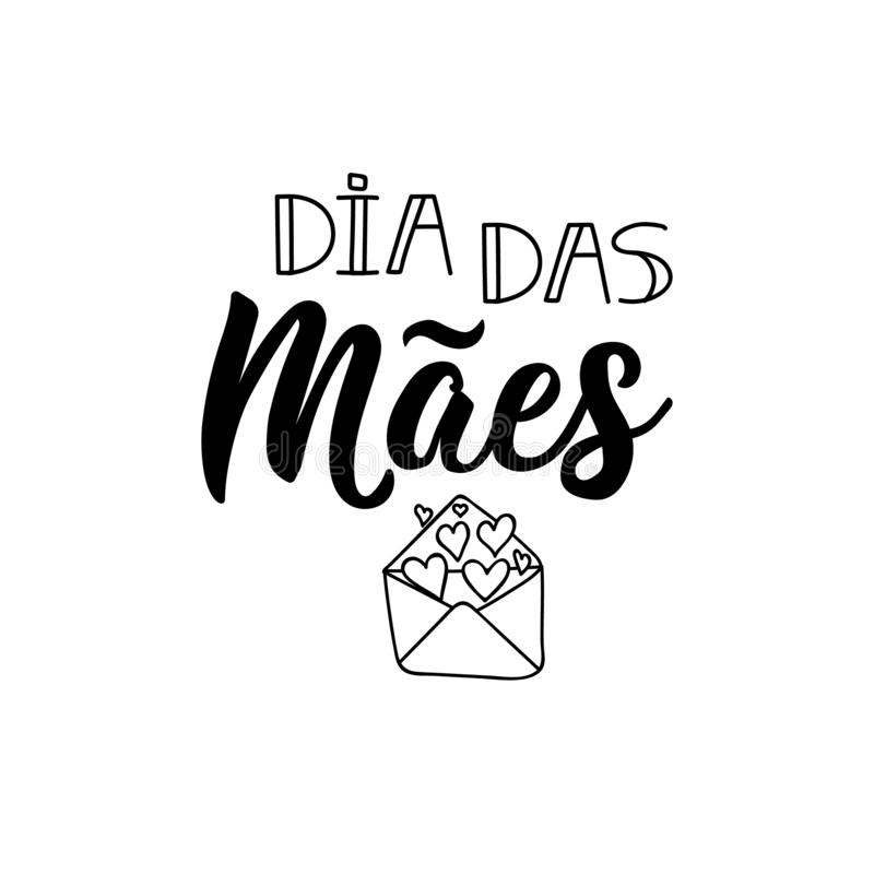 Happy Mother`s Day in Portuguese. Lettering. Ink illustration. Modern brush calligraphy. Dia das Maes. Dia das Maes. Lettering. Translation from Portuguese stock illustration