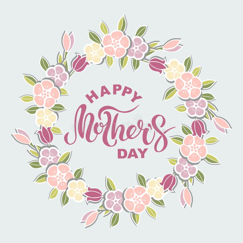 Happy Mother`s Day text isolated on background with flower wreath. stock illustration