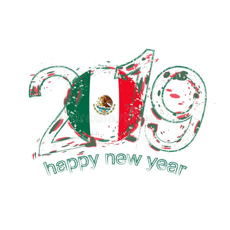 Happy New 2019 Year with flag of Mexico. Holiday grunge vector i royalty free illustration