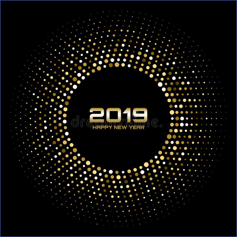 Happy New Year 2019. Gold bright disco lights. Halftone circle frame. Happy new year card background. stock illustration