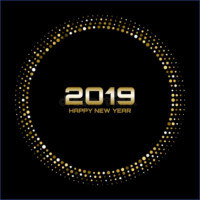 Happy New Year 2019. Gold bright disco lights. Halftone circle frame. Happy new year card background. royalty free illustration