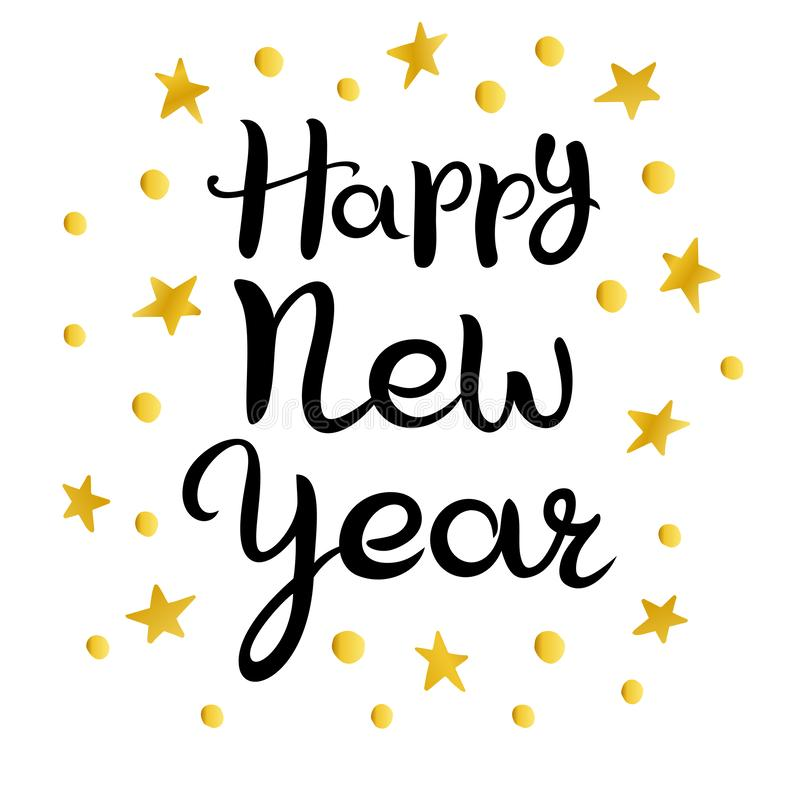 Happy new year. Lettering. Hand drawn Inscription. Black inscription, golden stars and circles isolated on white background. Suitable for greeting card, banner royalty free illustration