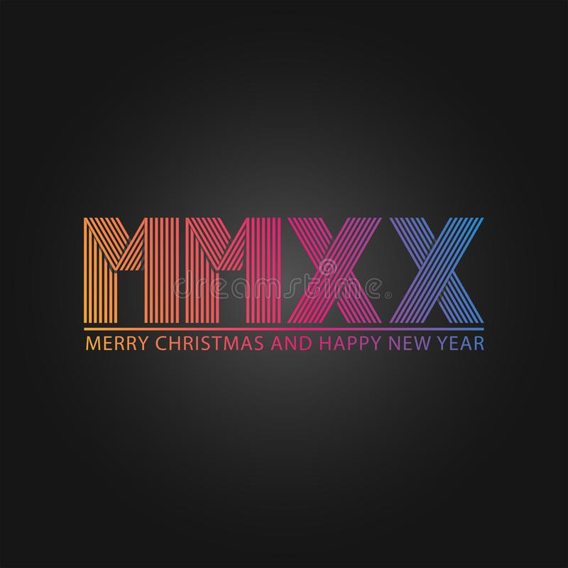 Happy New Year and Merry Christmas slogan number 2020 logo Roman numerals MMXX, an original greeting card or poster, banner, vector illustration