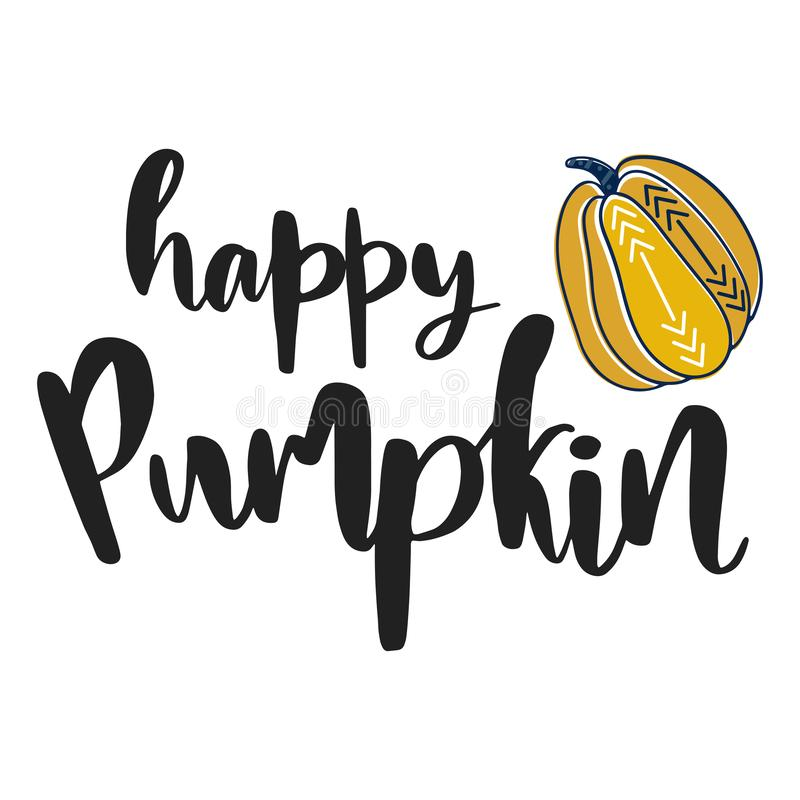 Happy pumpkin. Hand drawn vector illustration. Autumn color poster. Good for scrap booking, posters, greeting cards. Banners, textiles, gifts, shirts, mugs or stock illustration