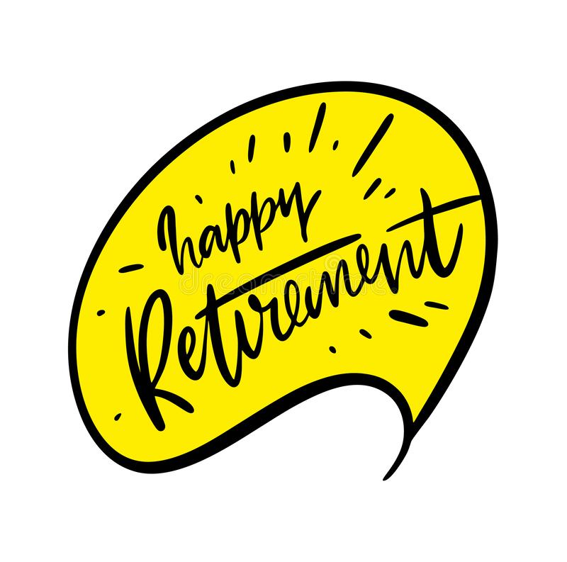 Happy Retirement. Greeting banner poster calligraphy Hand drawn vector lettering royalty free illustration