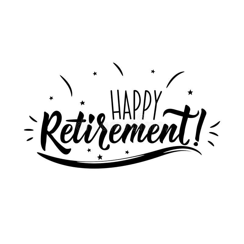 Happy Retirement. Positive printable sign. Lettering. calligraphy vector illustration vector illustration