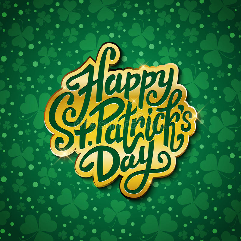 Happy Saint Patrick's day handwritten message, brush pen lettering in gold on green shamrock background postcard, vector royalty free illustration