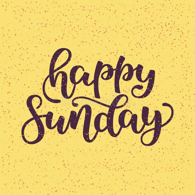 Happy Sunday. Conceptual handwritten phrase. Hand drawn lettering design. Hand lettered calligraphic design for your royalty free stock photography