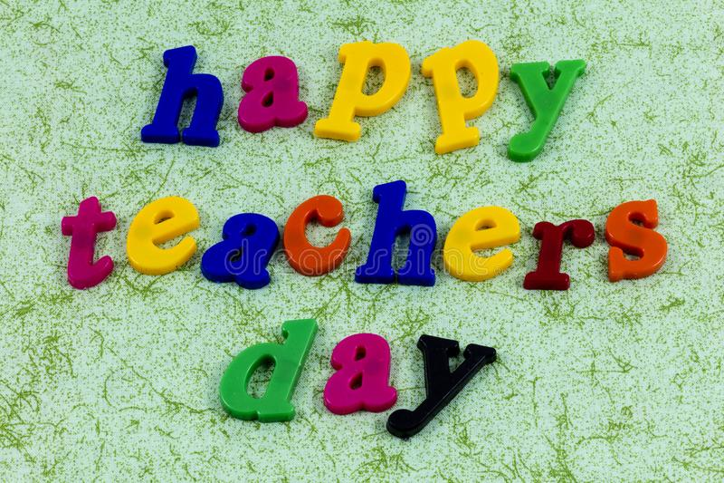 Happy teacher day teach appreciation love learn school. Letterpress message children teachers student learning education knowledge thank you royalty free stock image