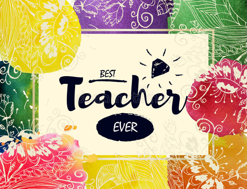 Happy teacher`s Day Greeting Card. Frame with congratulations to the day of teachers. The best teacher. Watercolor royalty free illustration