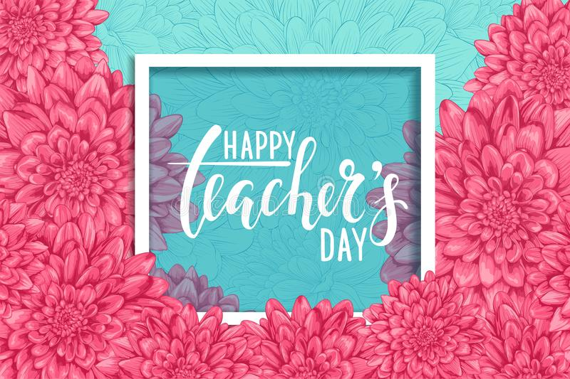 Happy teacher`s day. Hand drawn brush pen lettering, flowers dahlia with Square Frame and space for text. design for holiday gree. Ting card and invitation royalty free illustration