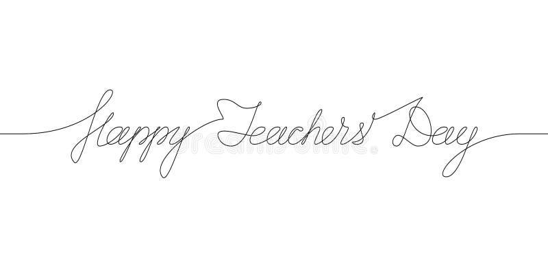 HAPPY TEACHERS DAY handwritten inscription. One line drawing of phrase. Vector illustration royalty free illustration