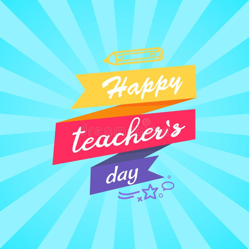 Happy Teachers Day Inscription Written on Ribbon. Happy teachers day inscription written on colorful ribbon with star quotation and pencil silhouette vector royalty free illustration