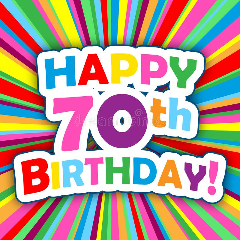 HAPPY 70th BIRTHDAY! card on colorful vector background stock illustration
