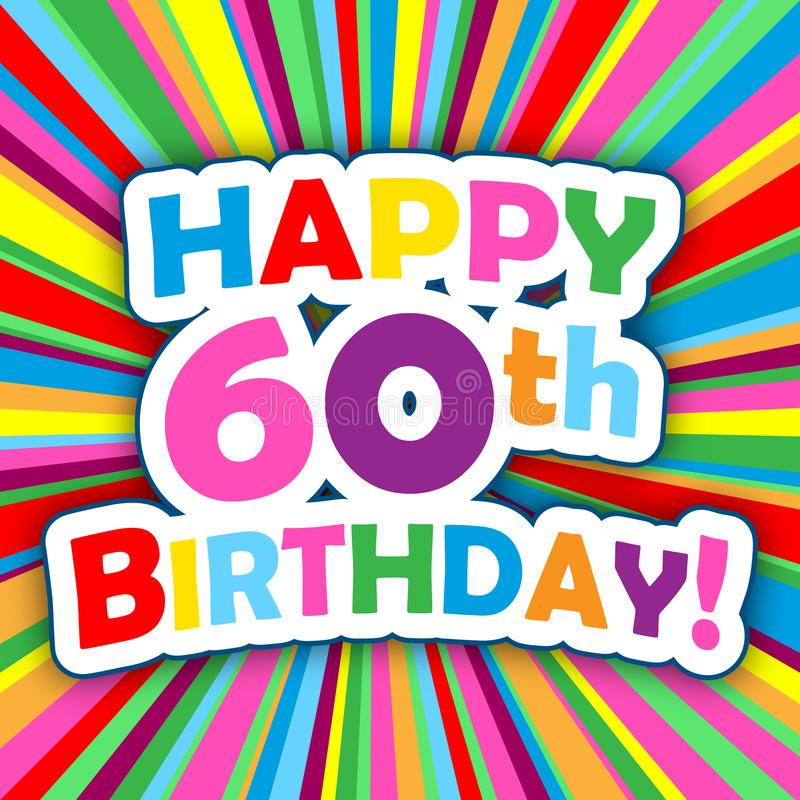 HAPPY 60th BIRTHDAY! card on colorful vector background royalty free illustration
