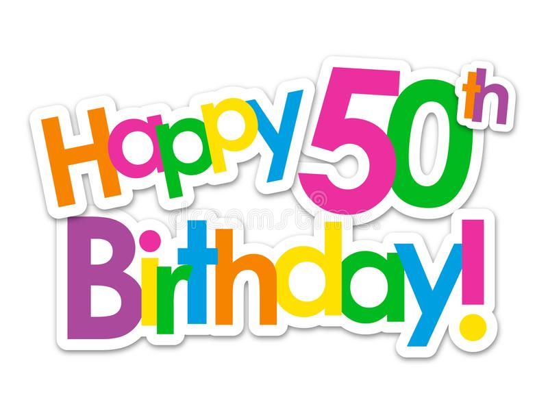 HAPPY 50th BIRTHDAY! colorful stickers. HAPPY 50th BIRTHDAY! bright and colorful, overlapping stickers. Vector royalty free illustration