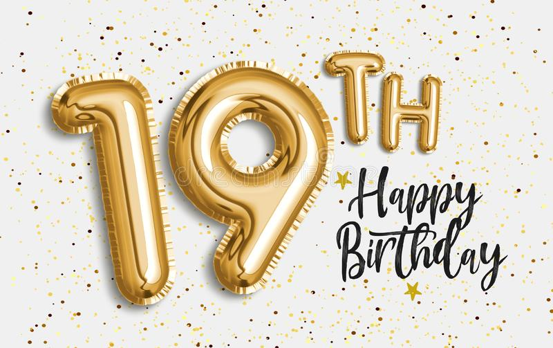 Happy 19th birthday gold foil balloon greeting background. royalty free illustration