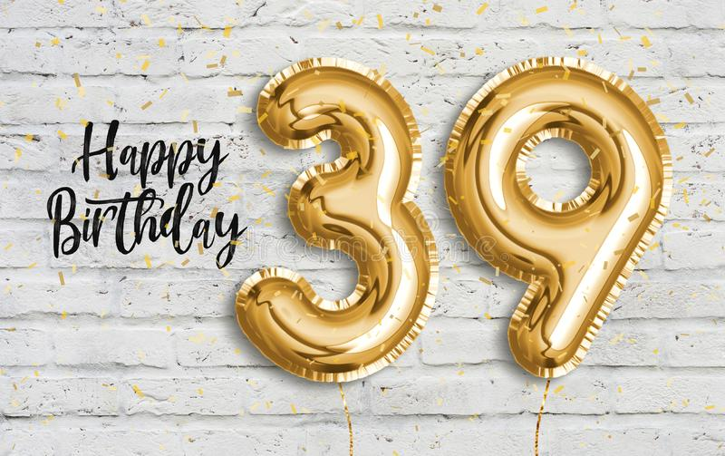 Happy 39 th birthday gold foil balloon greeting white wall background. 39 years anniversary logo template- 39th celebrating with confetti. Photo stock stock illustration