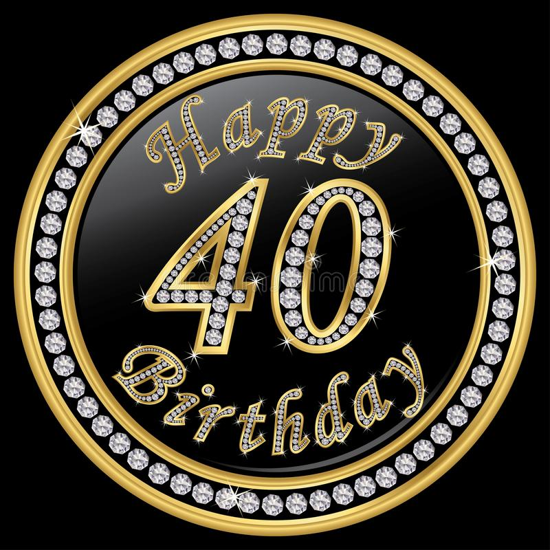 Happy 40th birthday, happy birthday 40 years, golden icon with d vector illustration
