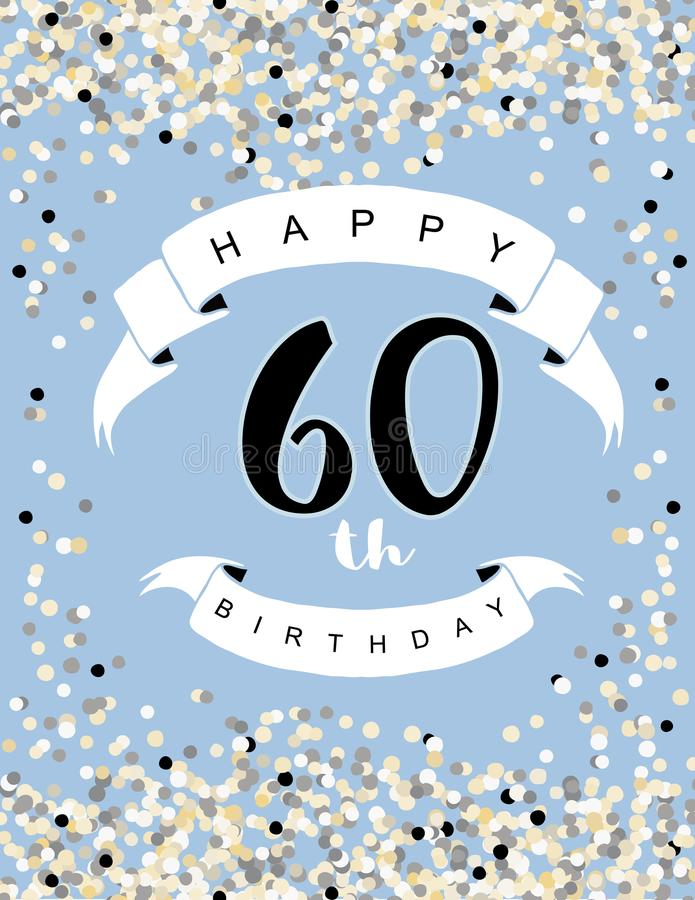 Happy 60th Birthday Vector Illustration. Blue Background With Light Confetti, White Ribbons and Black Letters. vector illustration