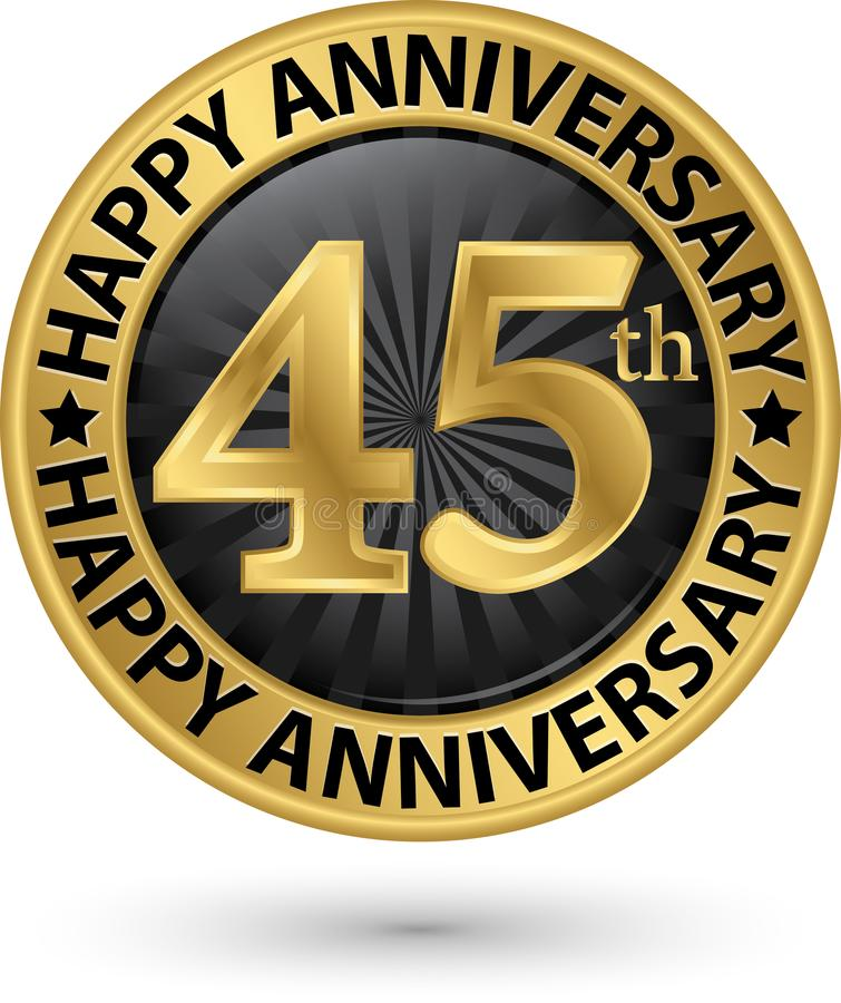 Happy 45th years anniversary gold label, vector stock illustration