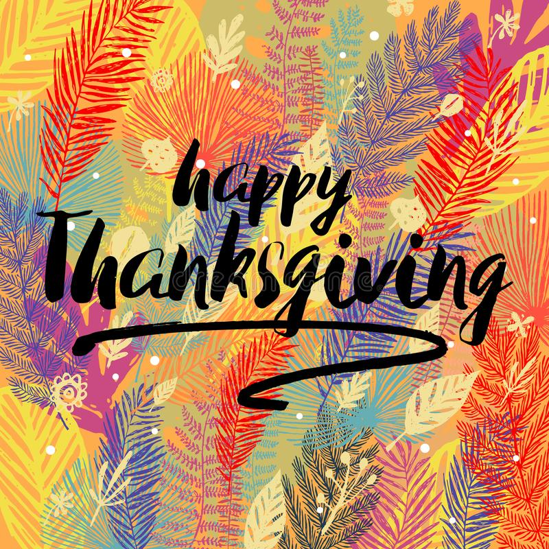 Happy Thanksgiving Day congratulation on multicolor trendy autumn background with autumn leaves. Great design element royalty free illustration