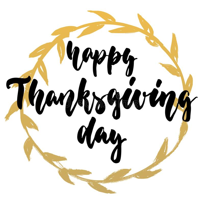 Happy Thanksgiving Day - hand drawn lettering quote with golden wreath isolated on the white background. Fun brush ink royalty free illustration