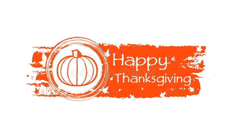 Happy thanksgiving drawn banner with pumpkin and fall leaves. Happy thanksgiving day - drawn autumn orange banner with text, pumpkin and fall leaves, holiday stock illustration