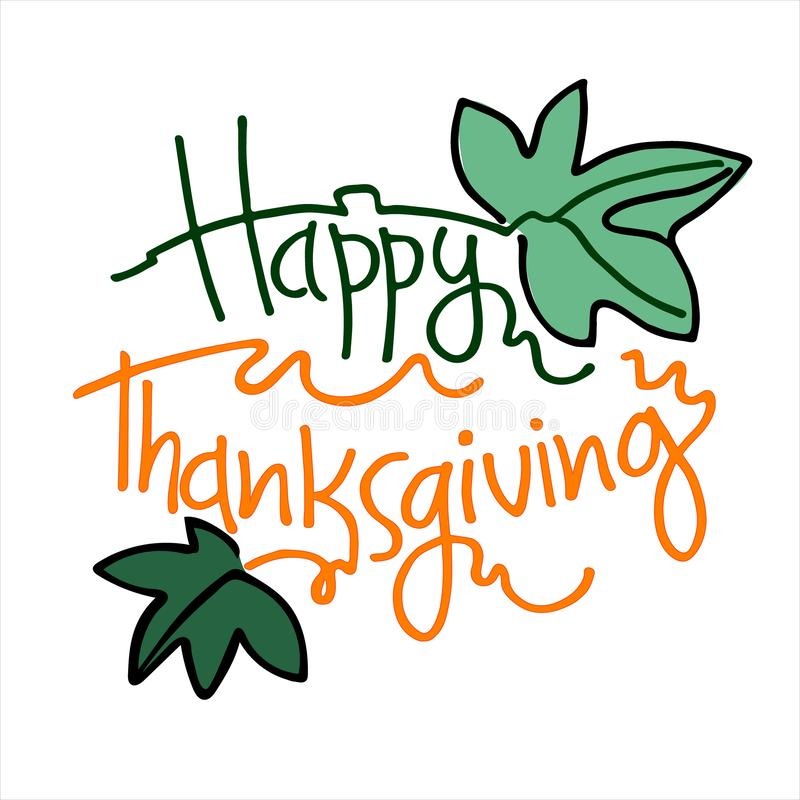 Happy Thanksgiving hand lettering decorated with pumpkin leaves. On white background royalty free illustration
