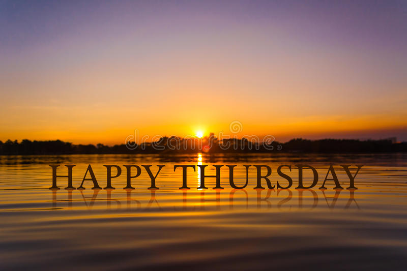`HAPPY THURSDAY `with sunset water , twilight time.  stock photos