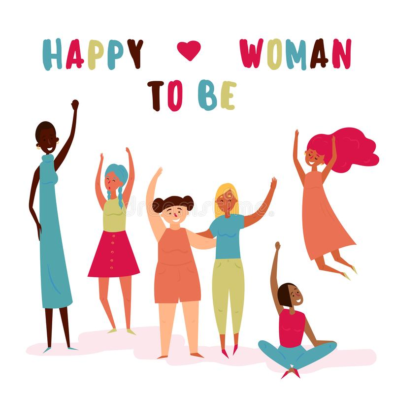 Happy to be woman text. Diverse group of women vector illustration
