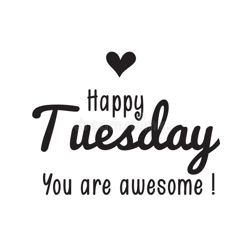 Happy Tuesday.. You Are Awesome. Daily Morning Inspiration. Daily ...