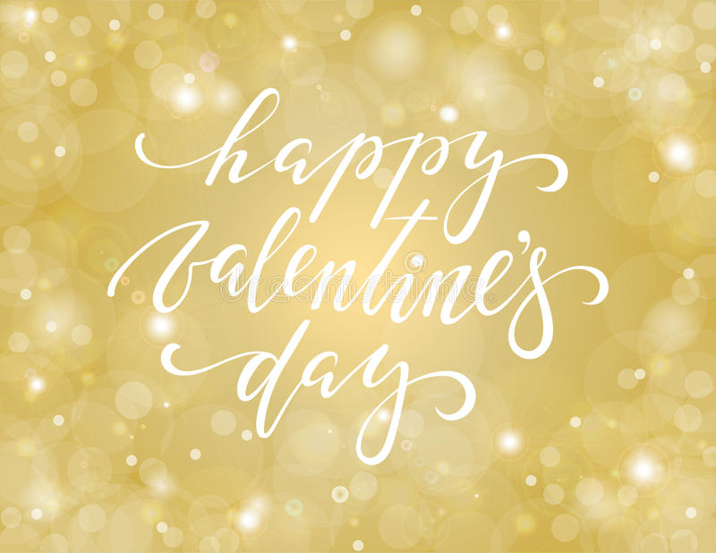 Happy Valentine`s day. Hand drawn calligraphy and brush pen lettering on gold background with bokeh. Design for holiday greeting card and invitation of the vector illustration