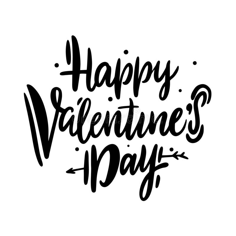 Happy Valentine`s Day hand drawn vector lettering inscription positive typography poster, conceptual handwritten phrase. Modern calligraphy vector illustration stock illustration
