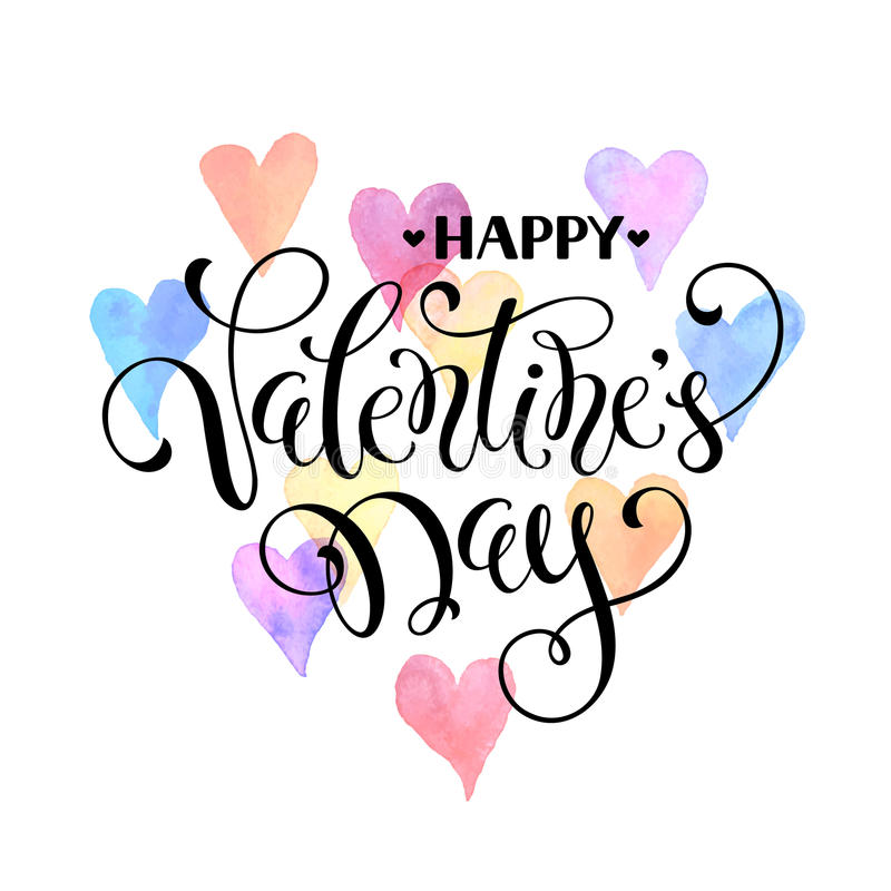 Happy Valentine`s Day. Modern calligraphy for Valentine`s Day. Romantic greeting card. Happy Valentine Day lettering with watercolor hearts on background stock illustration