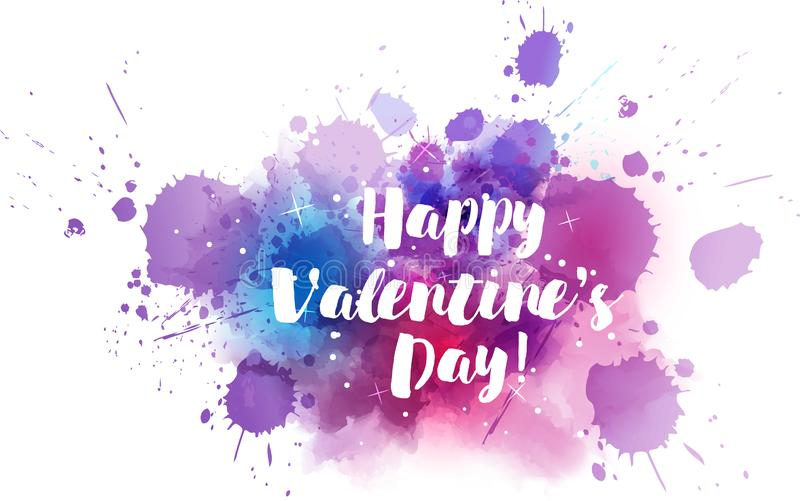 Happy Valentine`s day. Modern calligraphy text on watercolor paint splashes royalty free illustration