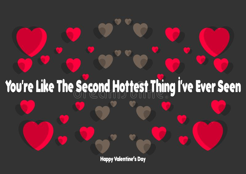 Happy Valentines Day typography poster with handwritten you`re like the second hottest thing i`ve ever seen. Text, isolated on black background. Vector royalty free illustration