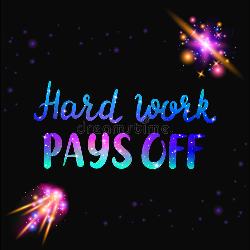 Hard work pays off text. Inspiraton quote with space and galaxy effect stock illustration