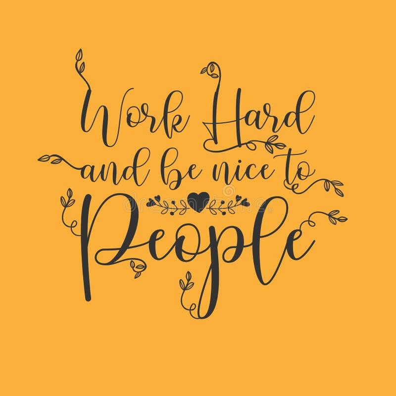 Harde het werk en aardig is aan mensen vector illustratie