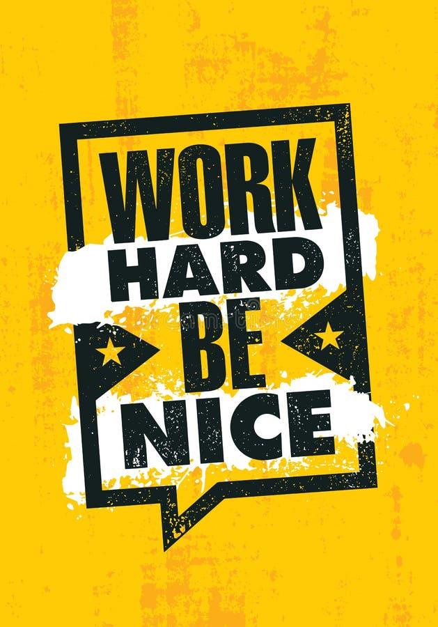 Harde het werk is Nice Het inspireren Creatief de Affichemalplaatje van het Motivatiecitaat Vector het Ontwerpconcept van de Typo vector illustratie