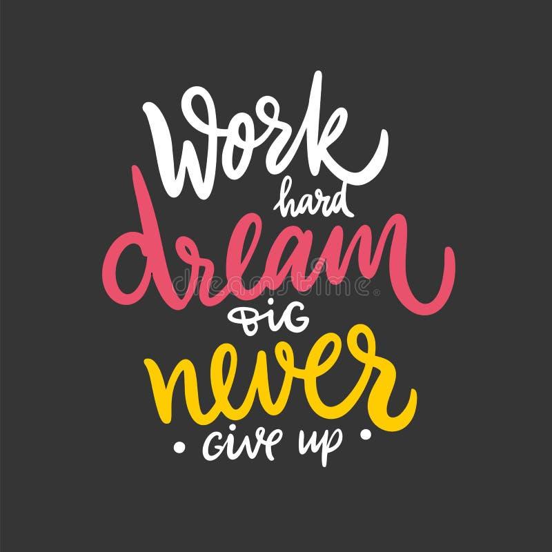 Harter Traum der Arbeit groß nie Hand gezogene Vektorbeschriftungsphrase aufgeben Getrennt auf schwarzem Hintergrund stock abbildung