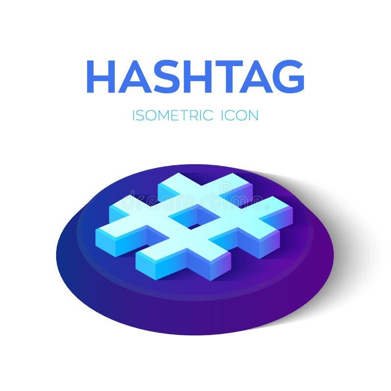 Hashtag icono isométrico de la etiqueta del hachís 3D Creado para el m?vil, web, decoraci?n, productos de la impresi?n, uso Perfe ilustración del vector
