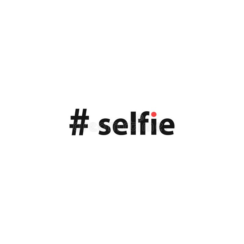 Hashtag Selfie. Simple inscription for print, label, emblem,T-shirt print graphics, posters, paperwork and promotional products. vector illustration